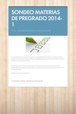 SONDEO MATERIAS DE PREGRADO 2014-1