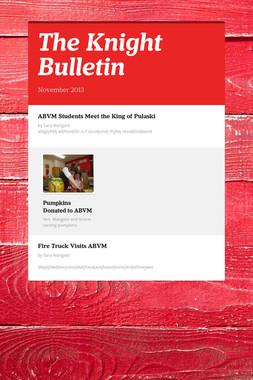 The Knight Bulletin