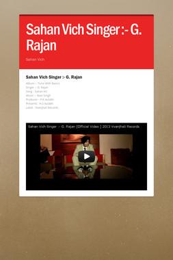 Sahan Vich Singer :- G. Rajan