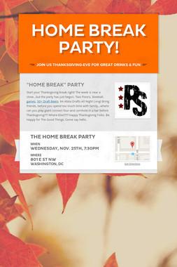 Home Break Party!
