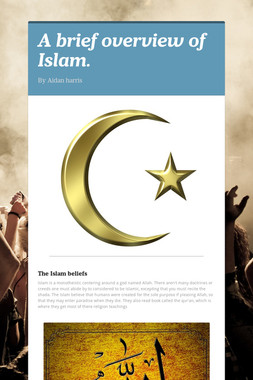 A brief overview of Islam.