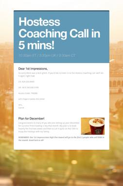 Hostess Coaching Call in 5 mins!
