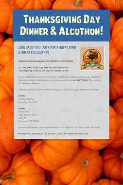 Thanksgiving Day Dinner & Alcothon!