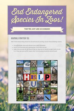 End Endangered Species In Zoos!