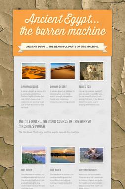 Ancient Egypt... the barren machine