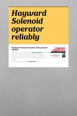 Hayward Solenoid  operator reliably