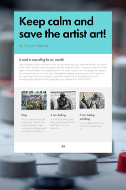 Keep calm and save the artist art!