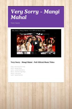 Very Sorry - Mangi Mahal