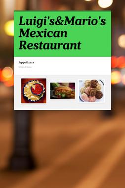 Luigi's&Mario's Mexican Restaurant