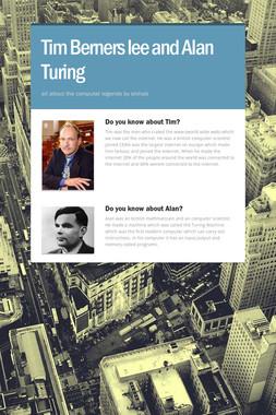 Tim Berners lee and Alan Turing