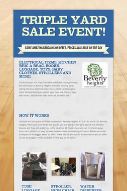 Triple Yard sale event!