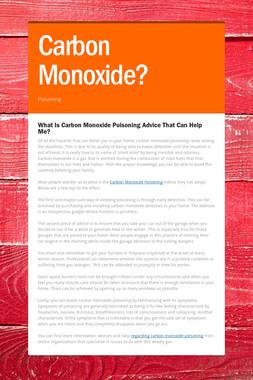 Carbon Monoxide?