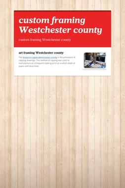 custom framing Westchester county