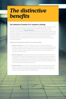 The distinctive benefits