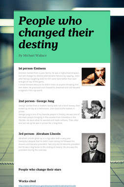 People who changed their destiny