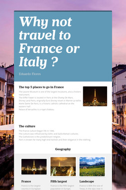 Why not travel to France or Italy ?