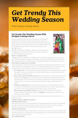Get Trendy This Wedding Season