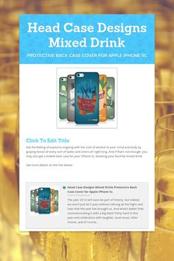 Head Case Designs Mixed Drink