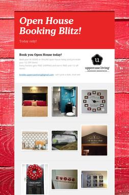 Open House Booking Blitz!