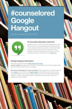#counselored Google Hangout