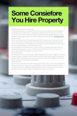 Some Consiefore You Hire Property