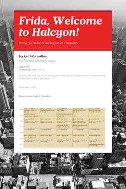 Frida, Welcome to Halcyon!