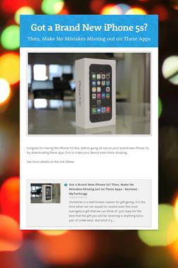 Got a Brand New iPhone 5s?