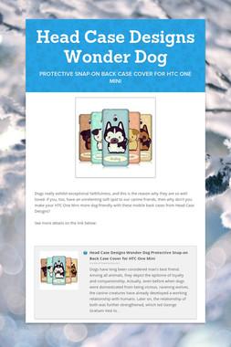 Head Case Designs Wonder Dog