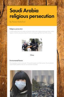 Saudi Arabia religious persecution
