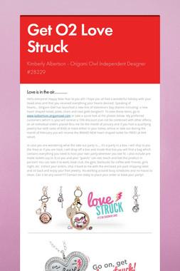 Get O2 Love Struck