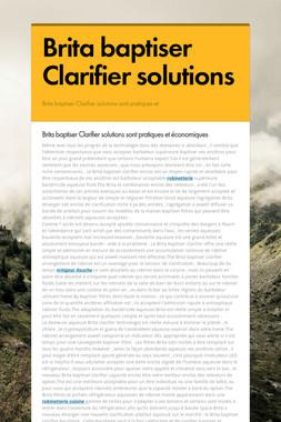 Brita baptiser Clarifier solutions