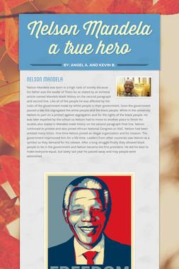 Nelson Mandela a true hero