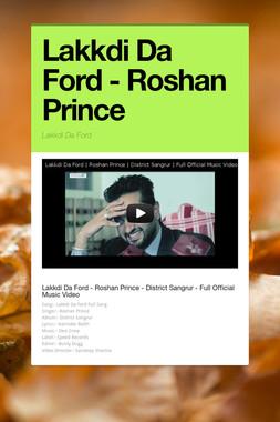 Lakkdi Da Ford - Roshan Prince
