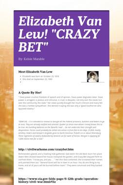 """Elizabeth Van Lew! """"CRAZY BET"""""""