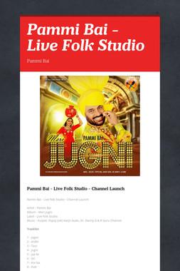 Pammi Bai - Live Folk Studio