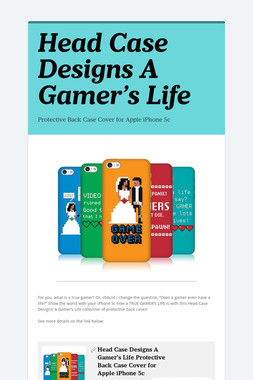 Head Case Designs A Gamer's Life