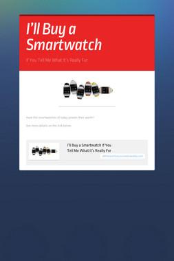 I'll Buy a Smartwatch
