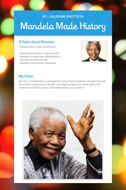 Mandela Made History