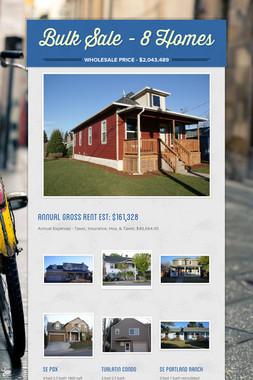 Bulk Sale - 8 Homes
