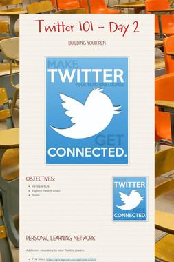 Twitter 101 - Day 2