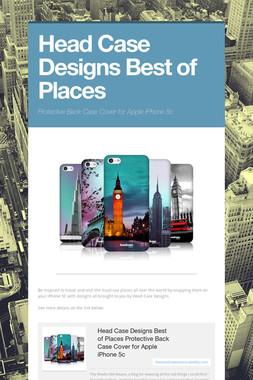 Head Case Designs Best of Places