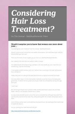 Considering Hair Loss Treatment?