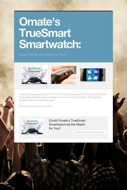 Omate's TrueSmart Smartwatch: