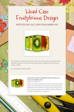 Head Case Fruitylicious Design