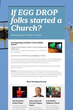 If EGG DROP folks started a Church?