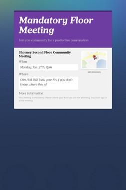 Mandatory Floor Meeting
