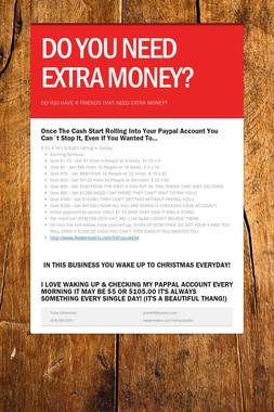 DO YOU NEED EXTRA MONEY?