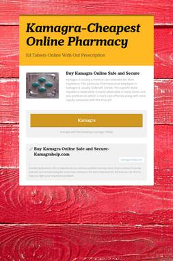 Kamagra-Cheapest Online Pharmacy