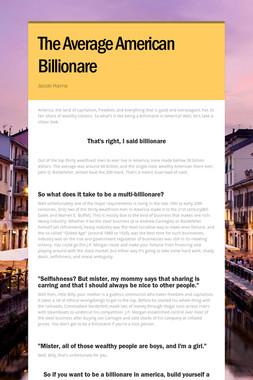 The Average American Billionare