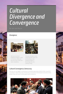 Cultural Divergence and Convergence